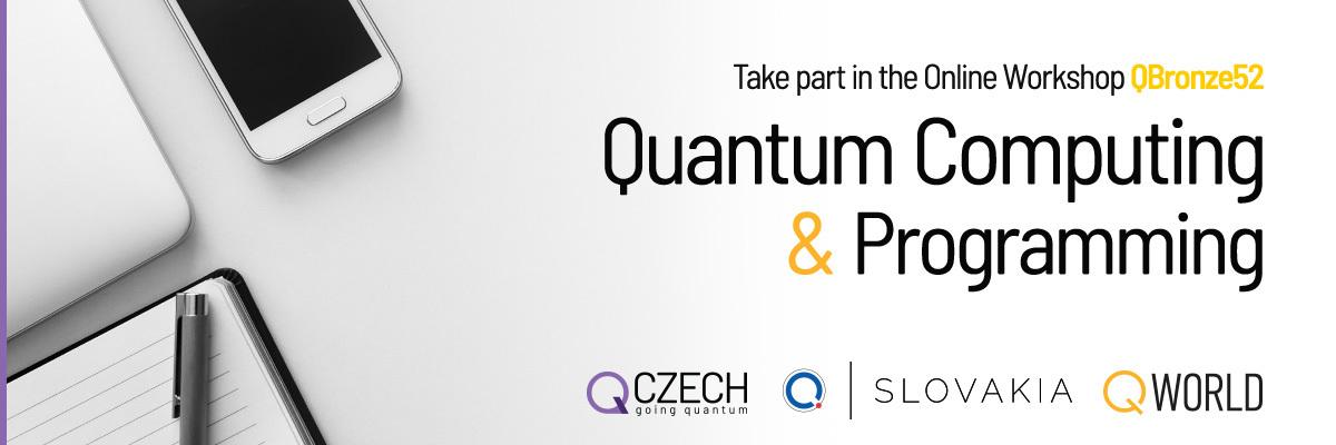 QBronze52 | Quantum Computing and Programming | February 8-13, 2021